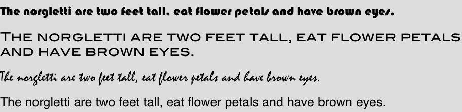 norgletti are two feet tall and have brown eyes